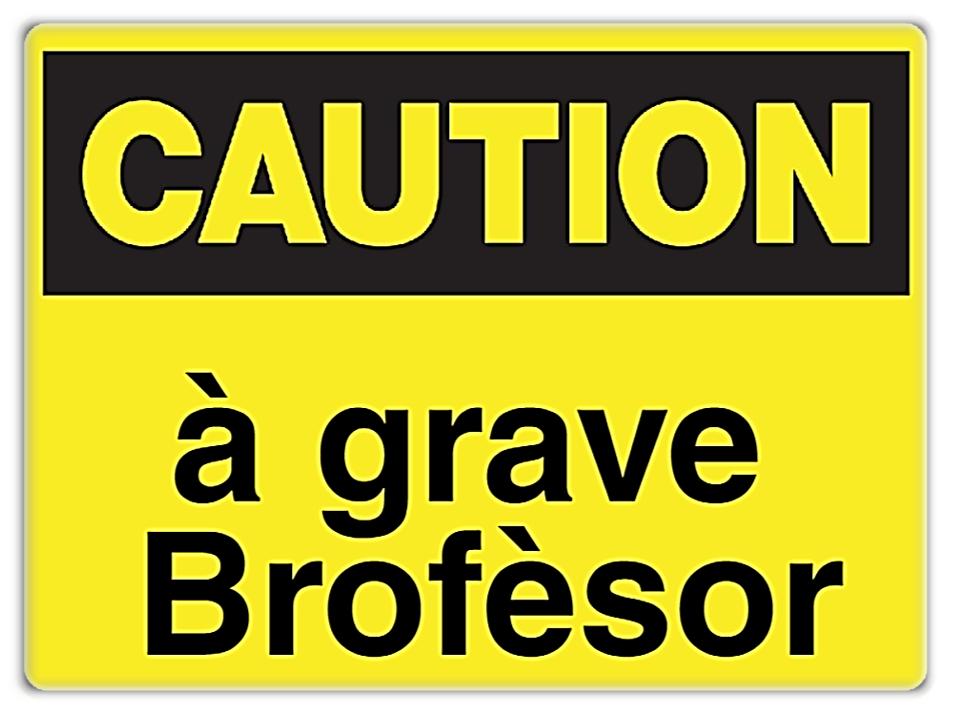Caution Brof